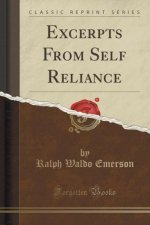 Excerpts From Self Reliance (Classic Reprint)