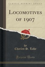 Locomotives of 1907 (Classic Reprint)