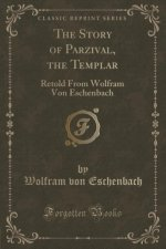 The Story of Parzival, the Templar