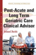 Post-Acute  Long Term Geriatric Care Clinical Advisor