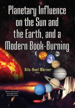 Planetary Influence on the Sun  the Earth  a Modern Book-Burning