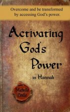 Activating God's Power in Hannah