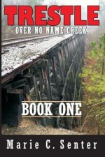 Trestle Over No Name Creek - Book One