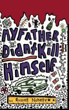 My Father Didn't Kill Himself - HARDBACK