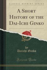 A Short History of the Dai-Ichi Ginko (Classic Reprint)