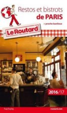 Guide du Routard Restos et bistrots de Paris 2016/2017