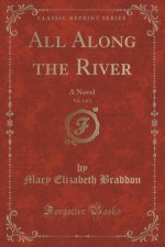 All Along the River, Vol. 2 of 3