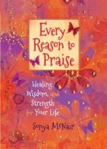 EVERY REASON TO PRAISE