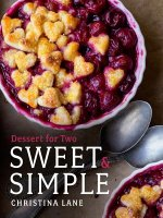 Sweet & Simple: Desserts for Two