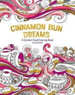 Cinnamon Bun Dreams: A Comfort Food Coloring Book