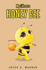My Life as a Honey Bee