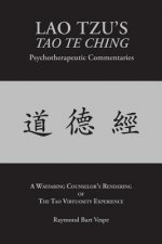 LAO TZU'S TAO TE CHING Psychotherapeutic Commentaries
