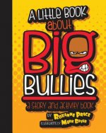 A Little Book about Big Bullies