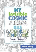 My Invisible Cosmic Zebra Has Sjogren's Syndrome-Now What?