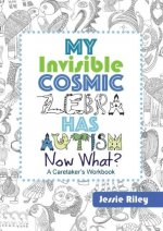 My Invisible Cosmic Zebra Has Autism-Now What?