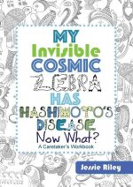 My Invisible Cosmic Zebra Has Hashimoto's Disease-Now What?