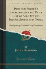 Peck and Snyder's Encyclopaedia and Price List of All Out and Indoor Sports and Games