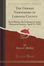 The German Newspapers of Lebanon County, Vol. 5