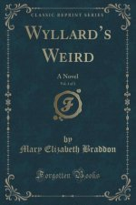 Wyllard's Weird, Vol. 1 of 3