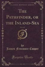 The Pathfinder, or the Inland-Sea, Vol. 1 of 2 (Classic Reprint)