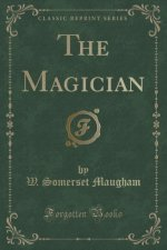 The Magician (Classic Reprint)