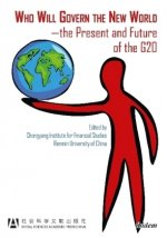 Who Will Govern the New World-the Present and Future of the G20Wang