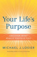 YOUR LIFES PURPOSE