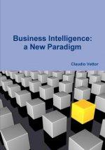 Business Intelligence: a New Paradigm