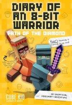 Diary of an 8-Bit Warrior: Path of the Diamond (Book 4 8-Bit Warrior series)