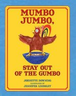 MUMBO JUMBO STAY OUT OF THE GU