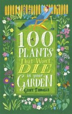 100 PLANTS THAT WONT DIE IN YO