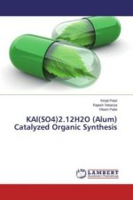 KAl(SO4)2.12H2O (Alum) Catalyzed Organic Synthesis
