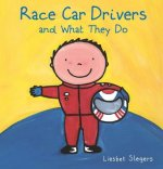 RACE CAR DRIVERS & WHAT THEY D