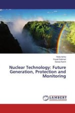 Nuclear Technology: Future Generation, Protection and Monitoring