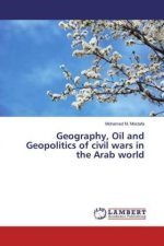 Geography, Oil and Geopolitics of civil wars in the Arab world