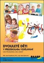 Dvouleté děti v předškolním vzdělávání Kropáčková; Splavcová