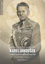 Karel Janoušek Jediný československý maršál