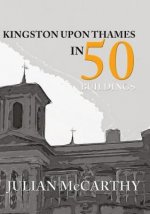Kingston Upon Thames in 50 Buildings
