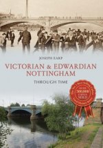 Victorian & Edwardian Nottingham Through Time