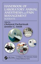 Handbook of Laboratory Animal Anesthesia and Pain Management