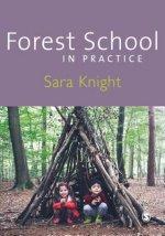 Forest School in Practice