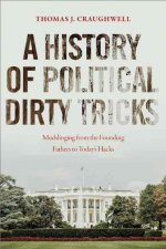 HISTORY OF POLITICAL DIRTY TRICKS
