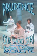 Prudence and Our Short Stay