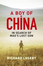 Boy of China: in Search of Mao's Lost Son