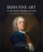 Irish Fine Art in the Early Modern Period