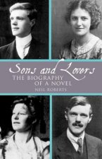 Sons and Lovers: The Biography of a Novel