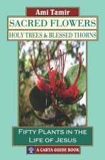 Sacred Flowers: Holy Trees & Blessed Thorns