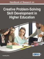 Handbook of Research on Creative Problem-Solving Skill Development in Higher Education
