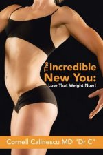 THE INCREDIBLE NEW YOU:: LOSE THAT WEIGH