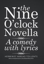 THE NINE O'CLOCK NOVELLA: A COMEDY WITH